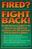 Portada de FIRED? FIGHT BACK!: THE NO-NONSENSE GUIDE FOR THE NEWLY FIRED, DOWNSIZED, OUTPLACED, LAID-OFF, AND THOSE WHO ARE WORRIED ABOUT IT BY X, MR. (1995) PAPERBACK