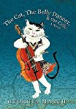 Portada de [(THE CAT, THE BELLY DANCER, & THE CELLO : A NOVEL)] [BY (AUTHOR) GEORGIA MARCH] PUBLISHED ON (JUNE, 2010)