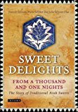 Portada de SWEET DELIGHTS FROM A THOUSAND AND ONE NIGHTS: THE STORY OF TRADITIONAL ARAB SWEETS BY HABEEB SALLOUM (2013-08-27)