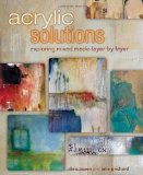 Portada de ACRYLIC SOLUTIONS: EXPLORING MIXED MEDIA LAYER BY LAYER BY CHRIS COZEN & JULIE PRICHARD SPI EDITION (2013)