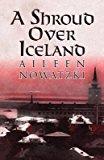 Portada de [(A SHROUD OVER ICELAND)] [BY (AUTHOR) AILEEN NOWATZKI] PUBLISHED ON (OCTOBER, 2012)