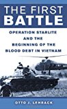 Portada de THE FIRST BATTLE: OPERATION STARLITE AND THE BEGINNING OF THE BLOOD DEBT IN VIETNAM BY OTTO LEHRACK (2006-01-31)