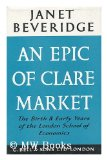 Portada de AN EPIC OF CLARE MARKET; BIRTH AND EARLY DAYS OF THE LONDON SCHOOL OF ECONOMICS