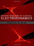 Portada de MODERN PROBLEMS IN CLASSICAL ELECTRODYNAMICS (PHYSICS) BY CHARLES A. BRAU (2003-11-06)