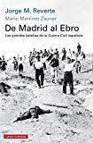 Portada de DE MADRID AL EBRO: LAS GRANDES BATALLAS DE LA GUERRA CIVIL ESPAÑOLA (HISTORIA)