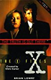Portada de THE TRUTH IS OUT THERE : THE OFFICIAL GUIDE TO THE X FILES. BY BRIAN LOWRY (1995-12-31)