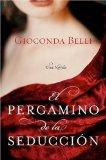 Portada de EL PERGAMINO DE LA SEDUCCION: UNA NOVELA (SPANISH EDITION) BY BELLI, GIOCONDA PUBLISHED BY RAYO (2006)