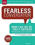Portada de FEARLESS CONVERSATION: HOW CAN WE BE FULLY FAITHFUL WHEN WE'RE FULLY FLAWED?: DISCUSSIONS FROM 1-2 SAMUEL, 1 CHRONICLES, PSALMS BY GROUP PUBLISHING (2015) PAPERBACK