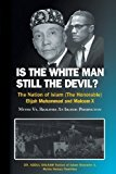 Portada de IS THE WHITE MAN STILL THE DEVIL: THE NATION OF ISLAM, (THE HONORABLE) ELIJAH MUHAMMAD AND MALCOLM X BY SALAAM, ABDUL (2013) PAPERBACK