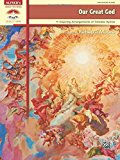 Portada de OUR GREAT GOD: 11 INSPIRING ARRANGEMENTS OF TIMELESS HYMNS (SACRED PERFORMER COLLECTIONS) BY REBECCA MOORE (2013-02-01)