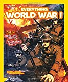 Portada de NATIONAL GEOGRAPHIC KIDS EVERYTHING WORLD WAR I: DIG IN WITH THRILLING PHOTOS AND FASCINATING FACTS BY KAREN LATCHANA KENNEY (2014-09-09)