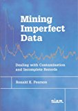 Portada de MINING IMPERFECT DATA: DEALING WITH CONTAMINATION AND INCOMPLETE RECORDS BY RONALD K. PEARSON (2005-04-04)