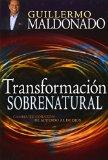 Portada de TRANSFORMACION SOBRENATURAL BY GUILLERMO MALDONADO (2014-05-01)