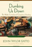 Portada de DUMBING US DOWN: THE HIDDEN CURRICULUM OF COMPULSORY SCHOOLING, 10TH ANNIVERSARY EDITION BY GATTO, JOHN TAYLOR (2002) PAPERBACK