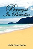Portada de [(BETRAYAL IN PARADISE)] [BY (AUTHOR) AVIS LAWRENCE] PUBLISHED ON (AUGUST, 2011)