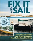 Portada de BY GILBERT, BRIAN FIX IT AND SAIL: EVERYTHING YOU NEED TO KNOW TO BUY AND RETORE A SMALL SAILBOAT ON A SHOESTRING (2005) PAPERBACK