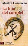 Portada de LA HIJA DEL CORONEL (EL LIBRO DE BOLSILLO - LITERATURA) DE MARTÍN CASARIEGO (26 MAY 2000) TAPA BLANDA