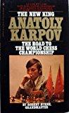 Portada de ANATOLY KARPOV: ROAD TO THE WORLD CHESS CHAMPIONSHIP BY ROBERT BYRNE (1976-12-01)