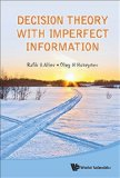 Portada de DECISION THEORY WITH IMPERFECT INFORMATION BY RAFIK A ALIEV, OLEG H HUSEYNOV (2014) HARDCOVER