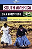 Portada de LONELY PLANET SOUTH AMERICA ON A SHOESTRING BY CONNER GORY (2002-01-02)