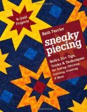 Portada de SNEAKY PIECING: BETH'S 20+ TIPS, TRICKS & TECHNIQUES FOR PIECING, STITCHING, CUTTING, FINISHING, PRESSING & MORE 6 QUILT PROJECTS BY BETH FERRIER (2012-11-16)