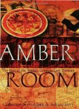 Portada de THE AMBER ROOM: THE FATE OF THE WORLD'S GREATEST LOST TREASURE BY SCOTT-CLARK, CATHERINE, LEVY, ADRIAN (2004) HARDCOVER