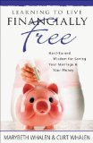 Portada de LEARNING TO LIVE FINANCIALLY FREE: HARD-EARNED WISDOM FOR SAVING YOUR MARRIAGE & YOUR MONEY BY WHALEN, MARYBETH, WHALEN, CURT (2009) PAPERBACK