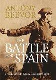 Portada de THE BATTLE FOR SPAIN: THE SPANISH CIVIL WAR 1936-1939 BY ANTONY BEEVOR (1-JUN-2006) HARDCOVER