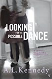 Portada de LOOKING FOR THE POSSIBLE DANCE BY A. L. KENNEDY (14-FEB-1994) PAPERBACK