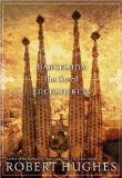Portada de BARCELONA THE GREAT ENCHANTRESS (NATIONAL GEOGRAPHIC DIRECTIONS) BY ROBERT HUGHES (2007) PAPERBACK