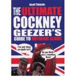 Portada de [THE ULTIMATE COCKNEY GEEZER'S GUIDE TO RHYMING SLANG] [BY: GEOFF TIBBALLS]
