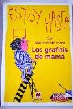 Portada de LOS GRAFITIS DE MAMÁ : MONÓLOGO DE UN AMA DE CASA DE 50 AÑOS Y-- MÁS