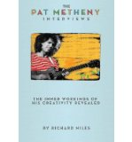 Portada de [(THE PAT METHENY INTERVIEWS: THE INNER WORKINGS OF HIS CREATIVITY REVEALED )] [AUTHOR: RICHARD NILES] [JAN-2010]