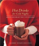 Portada de HOT DRINKS FOR COLD NIGHTS: GREAT HOT CHOCOLATES, TASTY TEAS & COZY COFFEE DRINKS BY KRISSOFF, LIANA (2005) HARDCOVER
