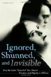 Portada de IGNORED, SHUNNED, AND INVISIBLE: HOW THE LABEL RETARDED HAS DENIED FREEDOM AND DIGNITY TO MILLIONS BY SMITH, J. DAVID (2008) HARDCOVER
