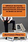 Portada de ORACLE 12C/11G/10G CONFIGURACIóN, GESTIóN Y ADMINISTRACIóN AVANZADA DE BASES DE DATOS (SPANISH EDITION) BY ANTONIO PRIETO (2013-12-03)