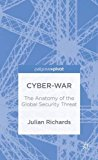 Portada de CYBER-WAR: THE ANATOMY OF THE GLOBAL SECURITY THREAT (PALGRAVE PIVOT) BY J. RICHARDS (2014-01-13)