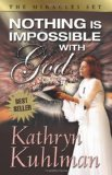 Portada de NOTHING IS IMPOSSIBLE WITH GOD BY KUHLMAN, KATHRYN (1992) PAPERBACK