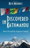 Portada de DISCOVERED IN KATHMANDU: HOW I FOUND MY NEPALESE FAMILY BY NICK MORRICE (ILLUSTRATED, 3 MAR 2014) PAPERBACK