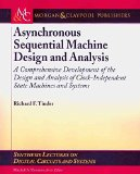 Portada de [ASYNCHRONOUS SEQUENTIAL MACHINE DESIGN AND ANALYSIS: A COMPREHENSIVE DEVELOPMENT OF THE DESIGN AND ANALYSIS OF CLOCK-INDEPENDENT STATE MACHINES AND SYSTEMS] (BY: RICHARD F. TINDER) [PUBLISHED: MARCH, 2009]