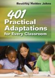 Portada de 401 PRACTICAL ADAPTATIONS FOR EVERY CLASSROOM 1ST (FIRST) EDITION BY JOHNS, BEVERLEY HOLDEN PUBLISHED BY CORWIN (2010)