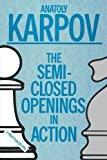 Portada de SEMI-CLOSED OPENINGS IN ACTION (INTERMEDIATE) BY ANATOLY KARPOV (1990-06-20)