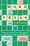 Portada de WORD FREAK: A JOURNEY INTO THE ECCENTRIC WORLD OF THE MOST OBSESSIVE BOARD GAME EVER INVENTED: HEARTBREAK, TRIUMPH, GENIUS AND OBSESSION IN THE WORLD OF COMPETITIVE SCRABBLE BY STEFAN FATSIS (2002-09-05)
