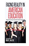 Portada de FACING REALITY IN AMERICAN EDUCATION: WHY THE RACIAL GAP IN EDUCATIONAL ACHIEVEMENT PERSISTS BY MR. ROBERT J. WALTERS (2015-09-20)