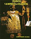 Portada de CUSCO Y LOS MISTERIOS DE LA CIVILIZACIÓN INCA (LA CIENCIA OCULTA DE LAS CULTURAS PRECOLOMBINAS DEL PERÚ Nº 3)