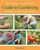 Portada de BEGINNER'S ILLUSTRATED GUIDE TO GARDENING: TECHNIQUES TO HELP YOU GET STARTED BY ELZER-PETERS, KATIE (2/13/2012)