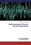 Portada de MULTI ANTENNA TIME OF ARRIVAL ESTIMATION BY FERRAN TORRENT-FONTBONA (2013-02-26)