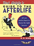 Portada de DIRK QUIGBY'S GUIDE TO THE AFTERLIFE: ALL YOU NEED TO KNOW TO CHOOSE THE RIGHT HEAVEN PLUS A FIVE-STAR RATING SYSTEM FOR MUSIC, FOOD, DRINK, AND ACCOMMODATIONS BY E. E. KING (14-SEP-2010) PAPERBACK