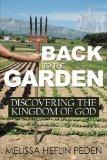Portada de BACK TO THE GARDEN: DISCOVERING THE KINGDOM OF GOD BY PEDEN, MELISSA HEFLIN (2010) PAPERBACK