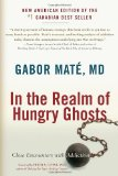 Portada de BY GABOR MATE - IN THE REALM OF HUNGRY GHOSTS: CLOSE ENCOUNTERS WITH ADDICTION (12.6.2009)